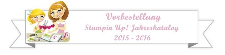 Stampin Up! Jahreskatalog 2015 – 2016 vorbestellen