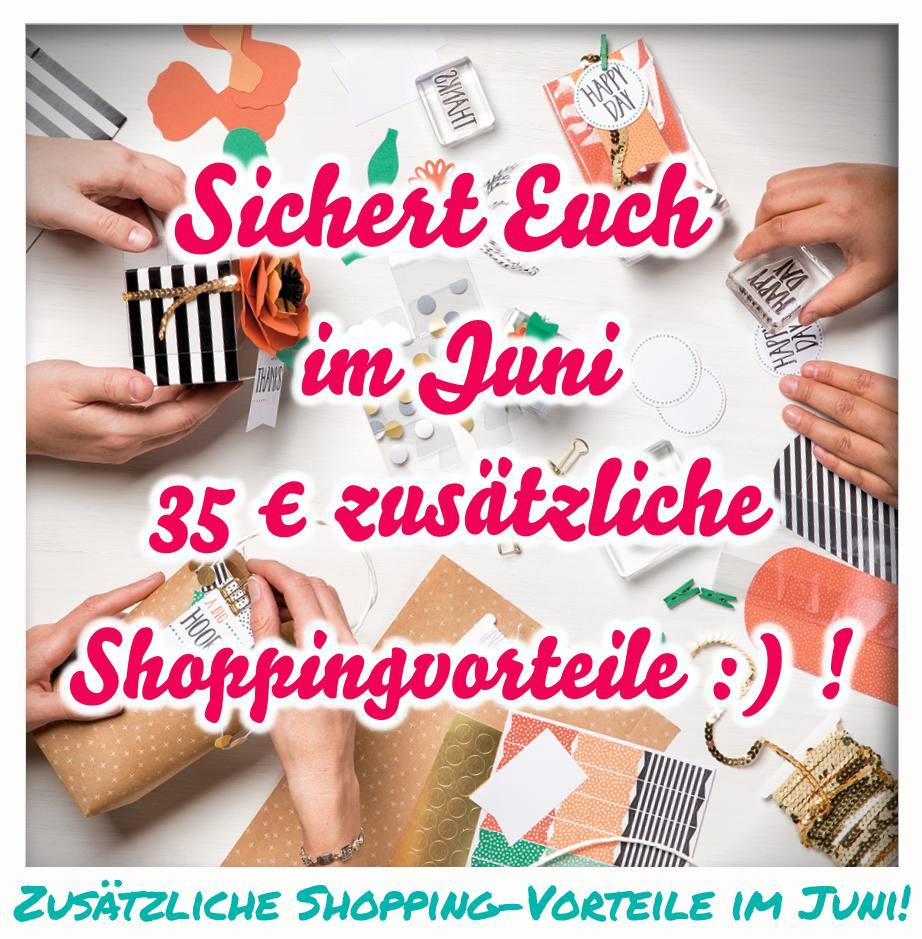 Stampin Up! Angebot – Sichert Euch zusätzliche Shoppingvorteile im Juni