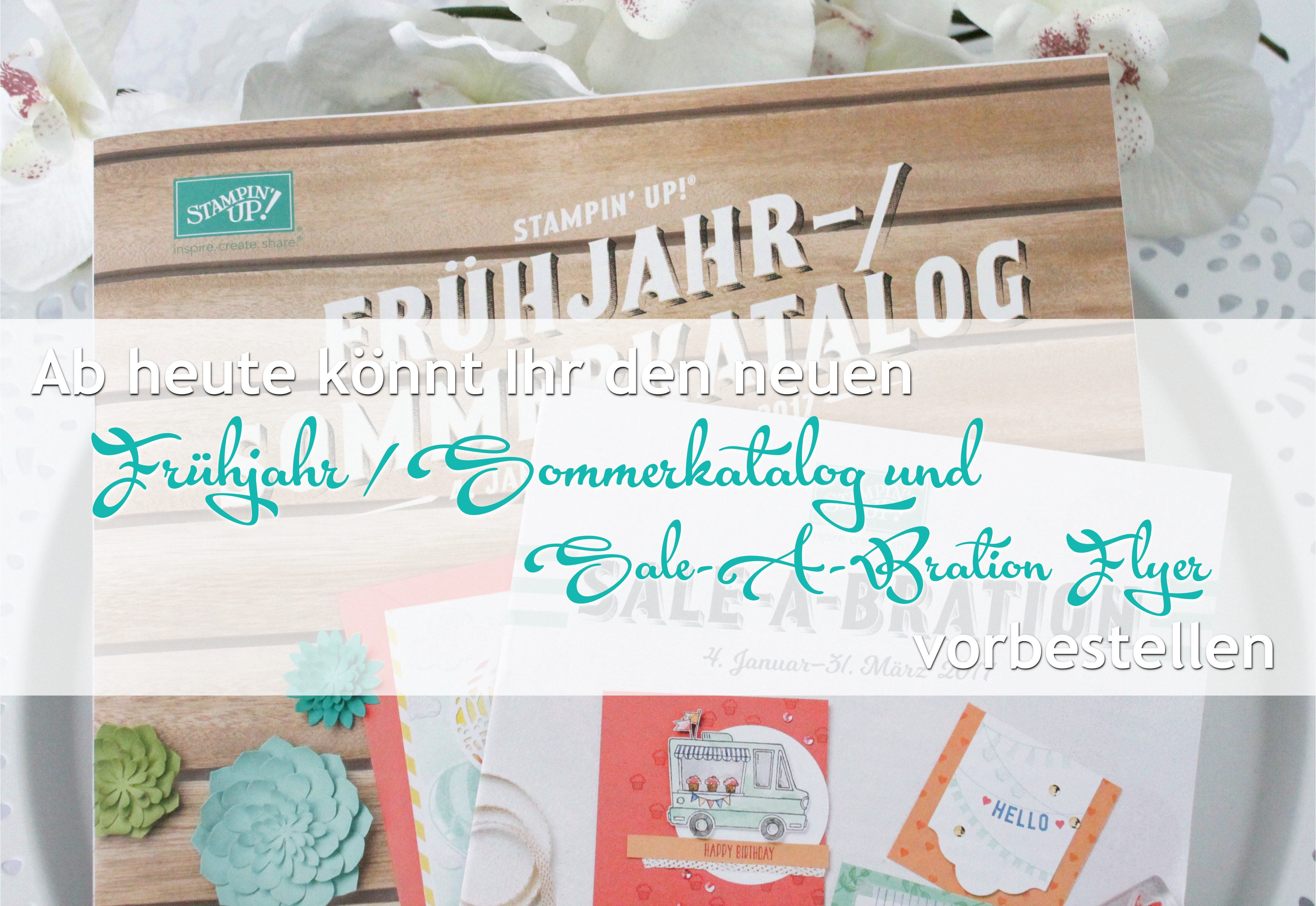 Stampin' Up! Frühjahr / Sommerkatalog und SAB Flyer 2017 kostenlos vorbestellen