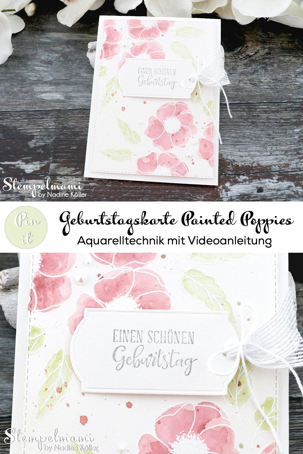 Stampin Up Geburtstagskarte Painted Poppies in Aquarelltechnik mit Videoanleitung Mohnbluetenzauber Stempelmami 5