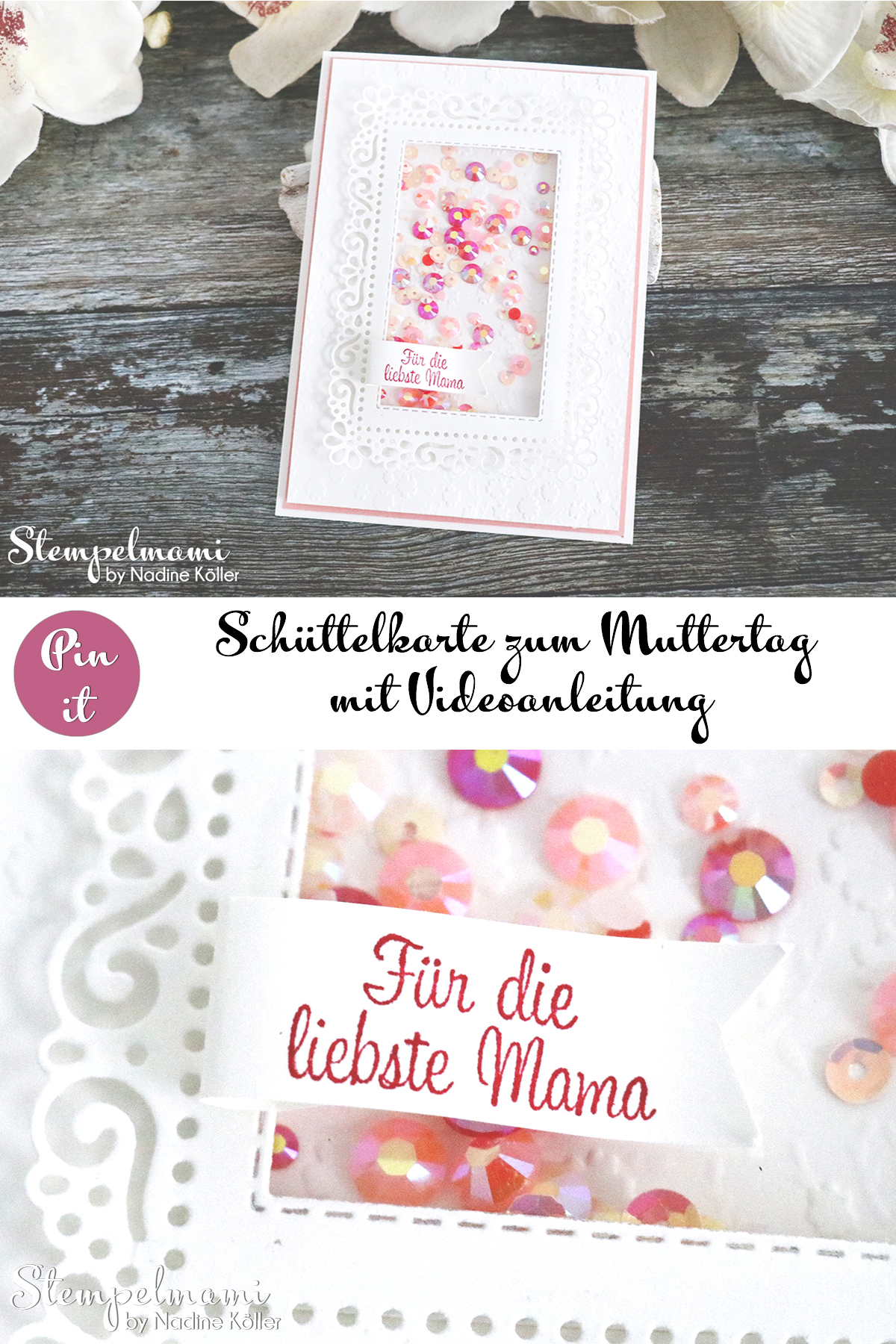 Stampin Up Anleitung Schuettelkarte zum Muttertag Shakerkarte Shakercard to Motherday Stempelmami Videoanleitung Youtube Pinterest