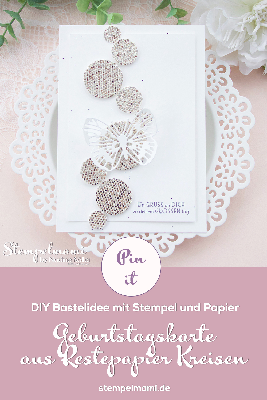 Stampin Up Geburtstagkarte aus Restepapier Kreisen Spezialpapier Glamour Sale A Bration 2021 Stempelmami Gedanken und Gruesse 8